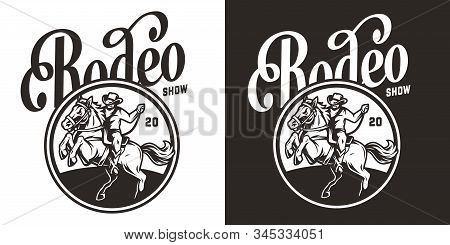 Vintage Rodeo Show Round Label With Cowboy Riding Horse In Monochrome Style Isolated Vector Illustra