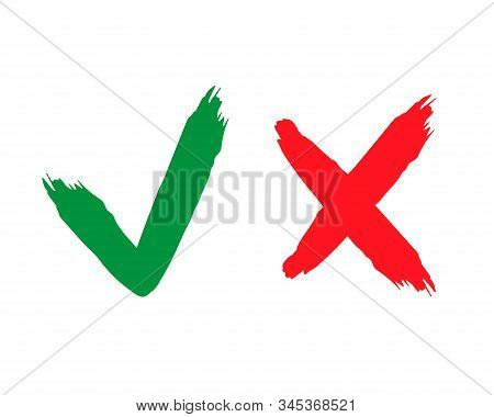 Check And Wrong Icons Set Of Check Marks. Tick And Cross Brush Signs. Green Checkmark Ok And Red X I