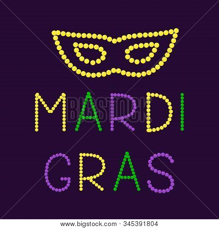 Mardi Gras Lettering And Mask Made Of Colorful Beads. Fat Or Shrove Tuesday Typography Poster. Tradi
