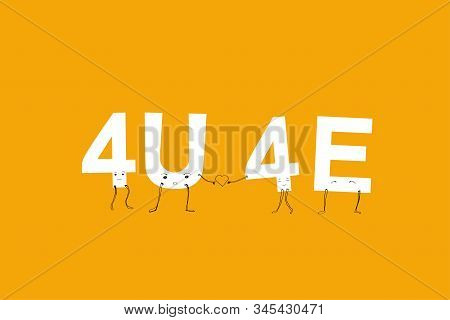 For You Forever, 4u 4e. Youth Style Of Text Abbreviations In Messengers, Humanized Acronym With Face