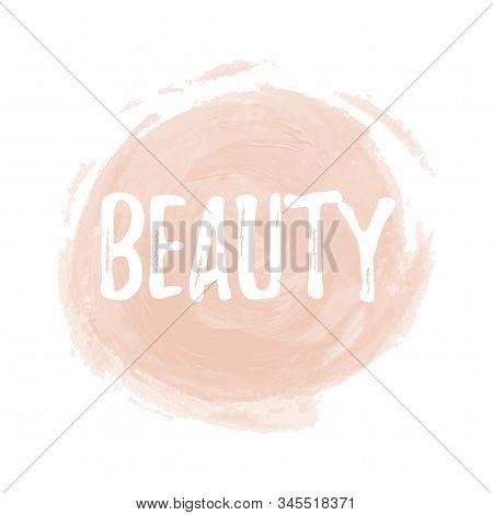 Brush Painted Makeup Background. Vector Ink Stroke Like Tonal Cream Circle. Logo For Makeup Artist.