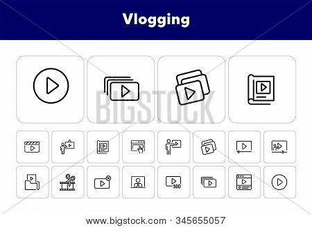 Vlogging Line Icon Set. Set Of Line Icons On White Background. Video Production Concept. Video Folde