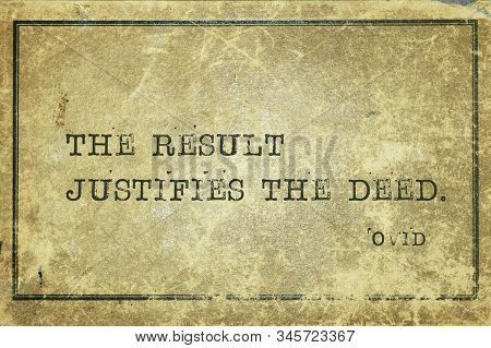 The Result Justifies The Deed - Ancient Roman Poet Ovid Quote Printed On Grunge Vintage Cardboard