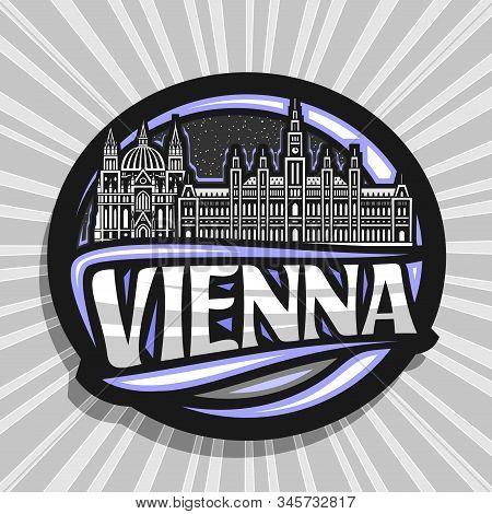 Vector Logo For Vienna, Dark Decorative Round Sticker With Draw Illustration Of National Vienna City