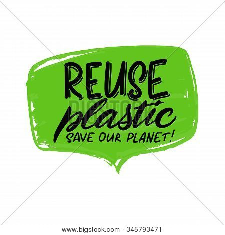 Expressive Lettering Reuse Plastic, Save The Planet, Propaganda Sticker For A Clean Environment, Sav