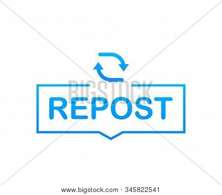 Repost Icon. Repost Label On White Background. Social Media. Vector Stock Illustration.