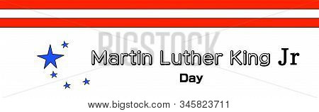 January 16, 2020: Martin Luther King Jr Day Words. United States Flag Colors. Celebrating Martin Lut