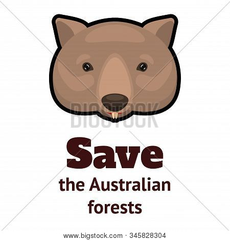 Weeping Wombat Icon And The Inscription Save The Australian Forests. Cartoon Vector Illustration