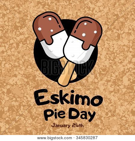 Square Banner International Eskimo Pie Day, January 24th. Two Popsicle On A Textured Background. A S