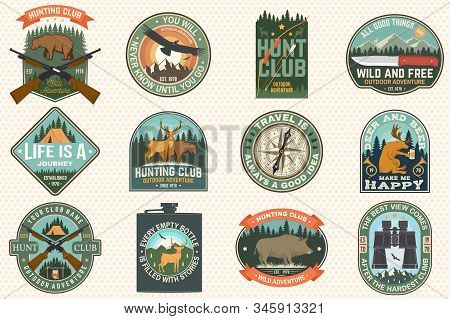 Set Of Outdoor Adventure Quotes And Hunting Club Patches. Vector Concept For Shirt, Logo, Print, Sta