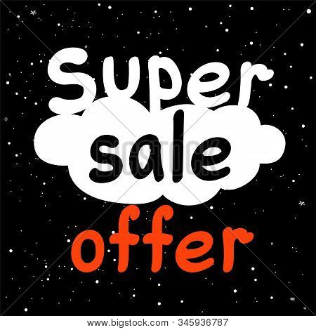 Super Sale Discount Offer Text On Black Hight Snowy Background. Winter Shopping Promotion Sign And S