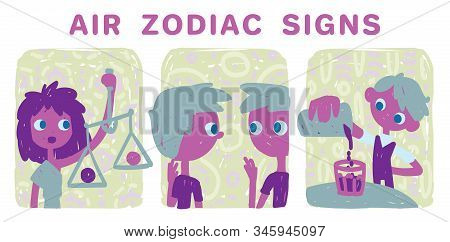 Funny Zodiac Signs. Colorful Vector Illustration Of Air Group Of Zodiac Signs In Hand-drawn Sketch S
