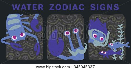 Funny Zodiac Signs. Colorful Vector Illustration Of Water Group Of Zodiac Signs In Hand-drawn Sketch