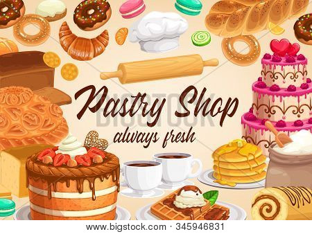 Pastry And Bakery Shop Cakes And Desserts Vector Design Of Sweet Food. Cupcakes, Candies And Chocola