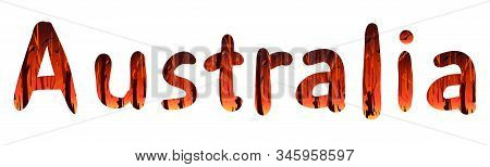 Lettering Australia . The Letters Are Filled With The Landscape Of A Burning Forest. Vector Illustra