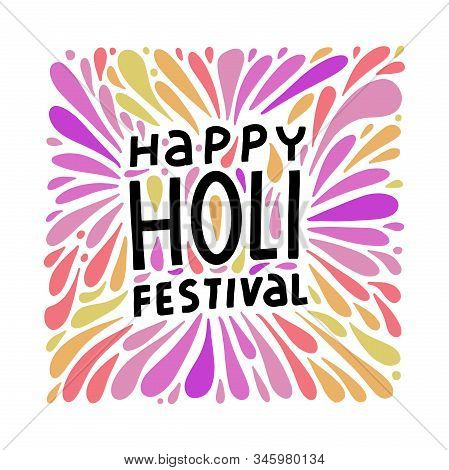Colorful Festive Holi Splash Abstract Background With Happy Holi Festival Lettering. Indian Traditio
