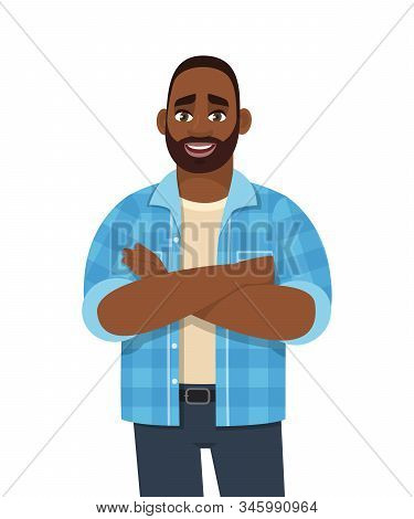 Trendy Young African American Man Standing With Crossed Arms. Stylish Person Looking And Posing Fold