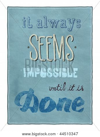 Retro style motivational poster with calligraphy text encouraging people to remember that even that which seems impossible is possible to achieve poster