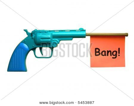 """A toy pistol with a """"cartoon"""" banner sticking out of the barrel. Isolated over pure white. poster"""