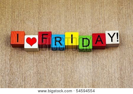 I Love Friday as a sign series for business stress and the weekend! poster