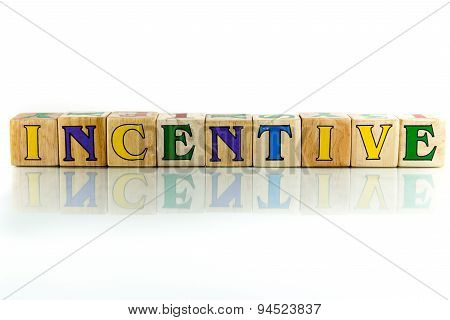 incentive colorful wooden word block on the white background poster