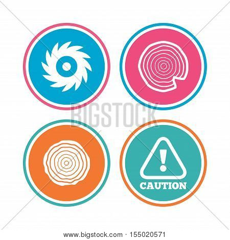 Wood and saw circular wheel icons. Attention caution symbol. Sawmill or woodworking factory signs. Colored circle buttons. Vector