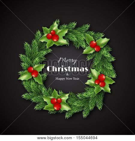 Christmas wreath with holly. Merry Christmas and happy new year text black background. Vector illustration.