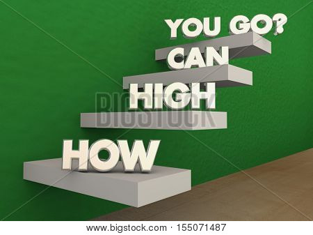 How High Can You Go Steps Stairs Achieve Success 3d Illustration