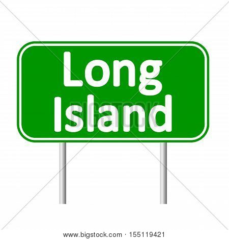 Long Island green road sign isolated on white background.