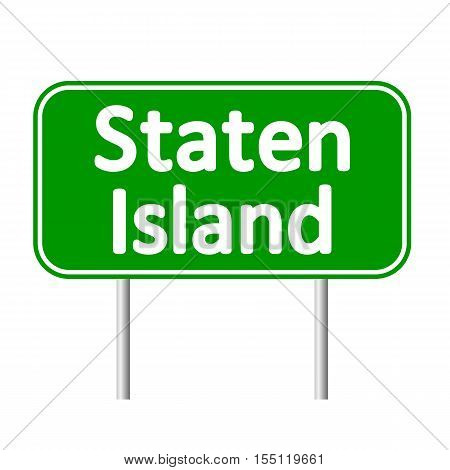 Staten Island green road sign isolated on white background.
