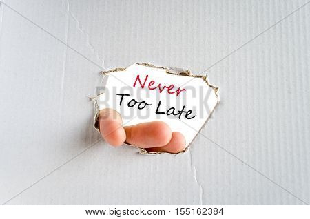 Never too late text concept isolated over white background