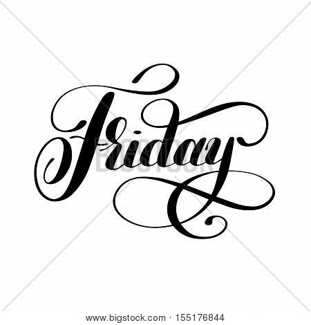 Friday day of the week handwritten black ink calligraphy lettering inscription isolated on white background, vector illustration