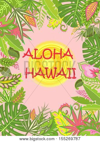 Aloha Hawaii summer poster with exotic tropical leaves and flowers