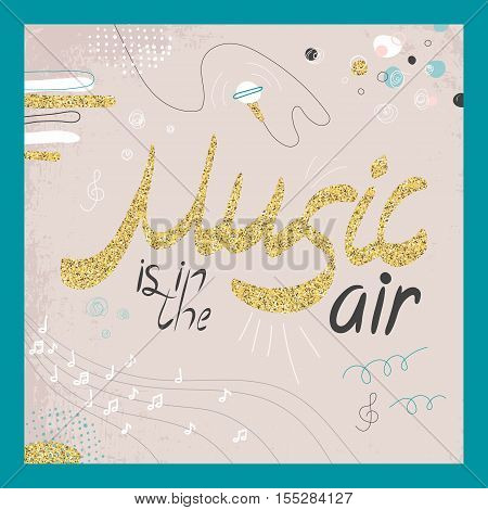 Abstract music hand drawin card. Doodle vector illustration. Graphic poster, cover, sketch style. Modern cute background. Sound concept. Invitation, packaging element. Music is in the air