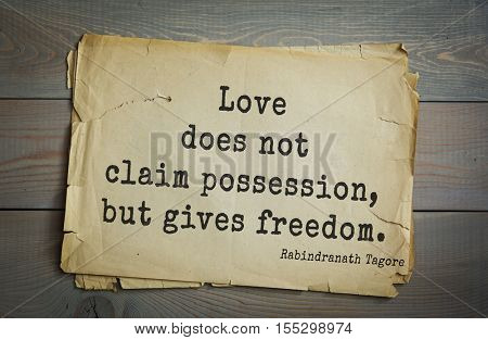 Top 40 quotes by Rabindranath Tagore - Indian writer, poet, musician, winner of Nobel Prize.  