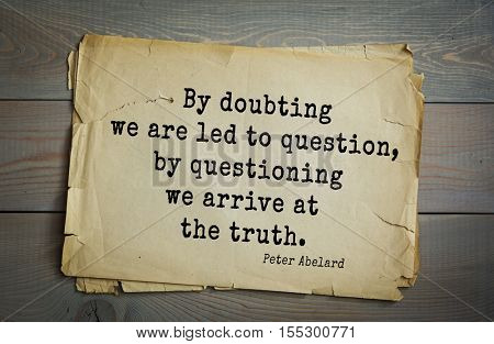 Top 5 quotes by Peter Abelard medieval French scholastic philosopher, theologian, preeminent logician.