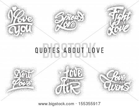 I love you, spread love, fight for love, do it with love, do what you love, love always wins. Hand-lettering text .