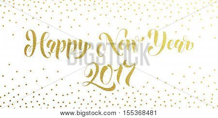 Happy New Year 2017 gold lettering. Golden holiday greeting card for New year. Vector hand drawn festive text for banner, poster, invitation on white background.