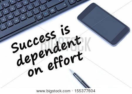 Text Success is dependent on effort on white background