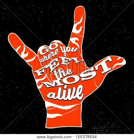 Go Where You Feel The Most Alive On Rock Hand Devil Horn