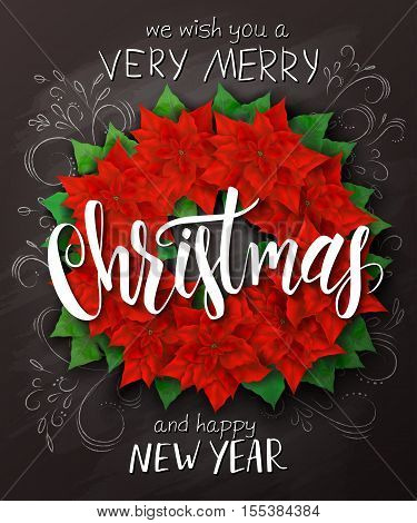 Vector christmas poster with christmas decoration poinsettia wreath with lettering greetings text on blackboard.