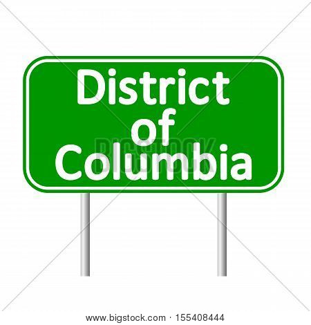 District of Columbia green road sign isolated on white background