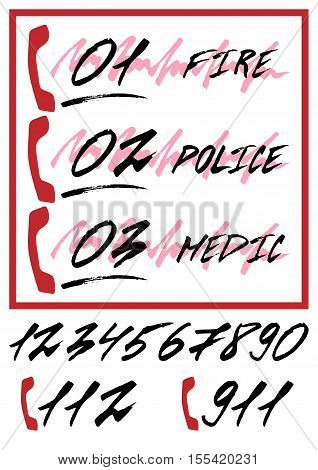 Notifying poster with emergency call numbers - ambulance police department fire brigade rescue service in hand written style with grunge lettering. Vector illustration