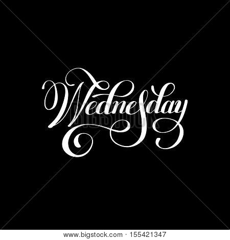 Wednesday day of the week handwritten white ink calligraphy lettering inscription isolated on black background, vector illustration