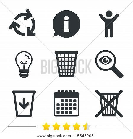 Recycle bin icons. Reuse or reduce symbols. Trash can and recycling signs. Information, light bulb and calendar icons. Investigate magnifier. Vector