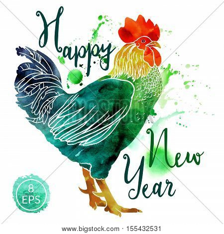 Vector. Watercolor rooster with inscription isolated on white background. Happy New Year hand drawn vector inscription. Perfect for New year postcards, banners.