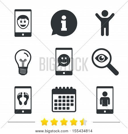 Selfie smile face icon. Smartphone video call symbol. Self feet or legs photo. Information, light bulb and calendar icons. Investigate magnifier. Vector