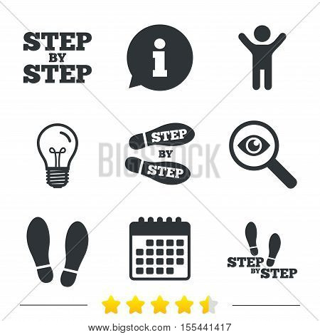 Step by step icons. Footprint shoes symbols. Instruction guide concept. Information, light bulb and calendar icons. Investigate magnifier. Vector