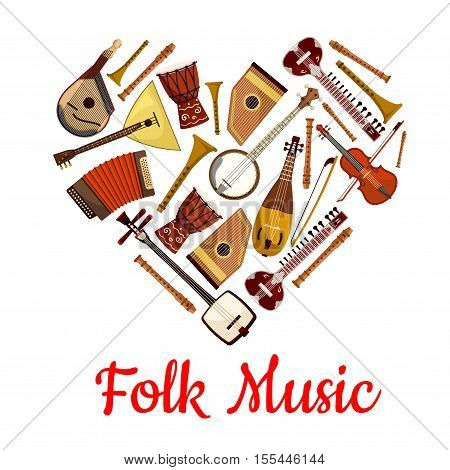 Folk music heart emblem of musical instruments. Music label with pattern of music folk instruments violin, banjo, biwa, koto, balalaika, harmonica, drums, flute pipe. Vector design for music disc cover, concert banner, music fest poster