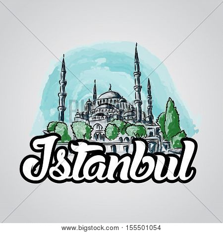 Istanbul hand drawn vector sketch illustration blue mosque. Sultan Ahmet mosque in Istanbul city center.